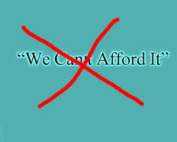 We Can't afford it